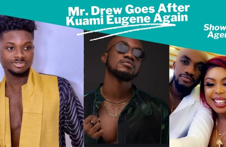 Video + I Do Not Need Kuami Eugene's Attention – Mr Drew Punches
